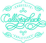 calligraphuck exquisite expletives